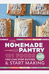 The Homemade Pantry: 101 Foods You Can Stop Buying and Start Making: A Cookbook Paperback