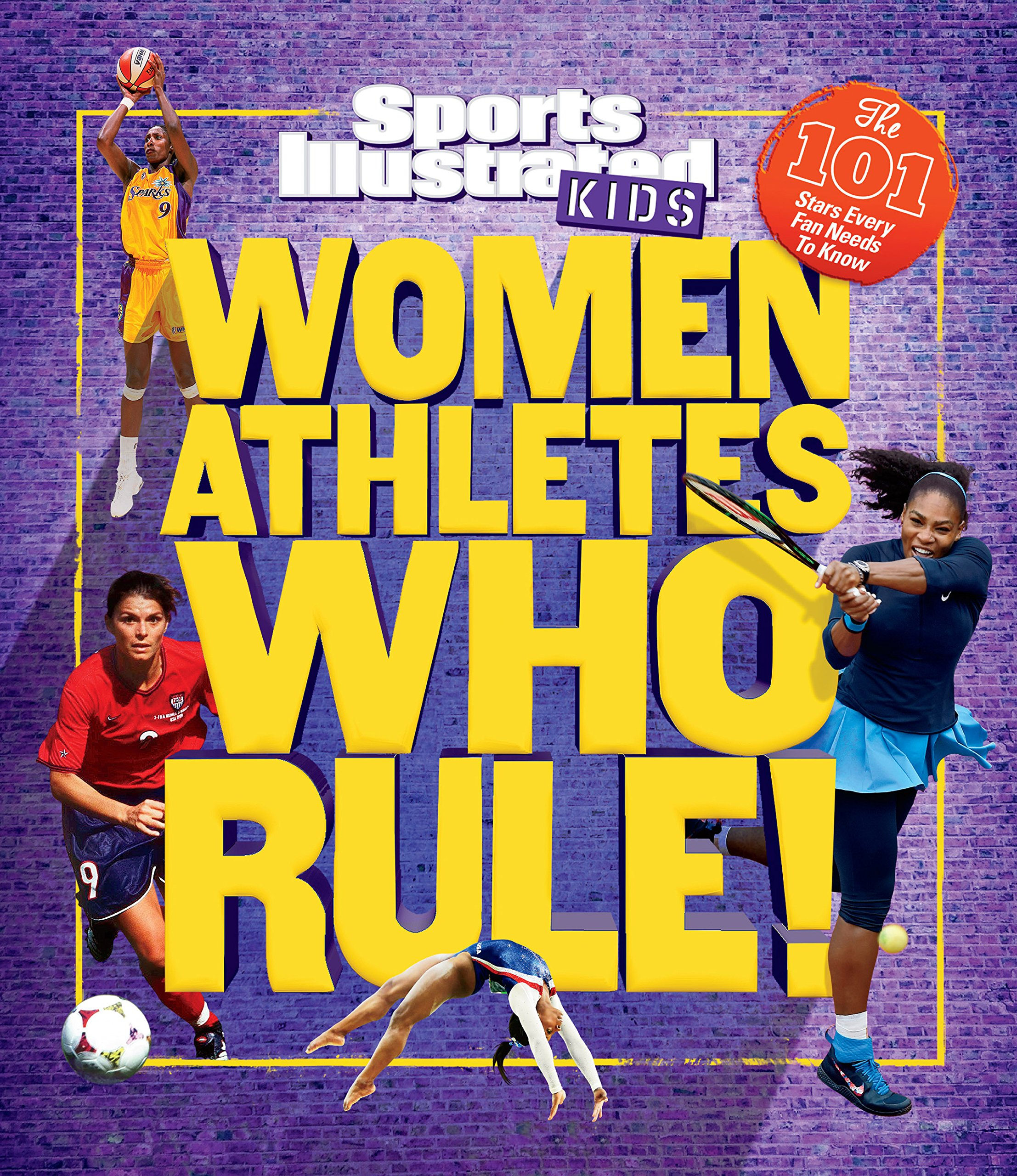 Women Athletes Who Rule!: The 101 Stars Every Fan Needs to Know (Sports Illustrated Kids) by Sports Illustrated Kids (Image #1)