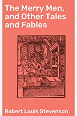 The Merry Men, and Other Tales and Fables Kindle Edition