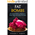 Fat Bombs: With Sweet & Savory Recipes for Keto, Paleo and Gluten Free Diets (Allyson C. Naquin Cookbook Book 1)