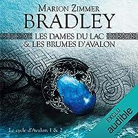 Les Dames du Lac & Les Brumes d'Avalon: Le Cycle d'Avalon 1 & 2