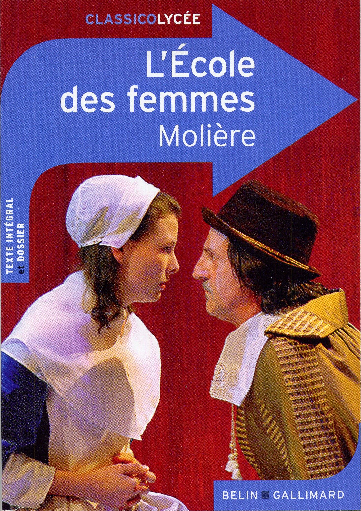 L'École des femmes Broché – 31 janvier 2013 Molière L'École des femmes Belin - Gallimard 2701161584