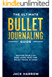 Bullet Journal: The Ultimate Bullet Journaling Guide, How to Use Bullet Journaling to Master of Your Life, Experience…
