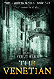 This Haunted World Book One: The Venetian: A Chilling New Supernatural Thriller