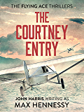 The Courtney Entry (The Flying Ace Thrillers Book 3)