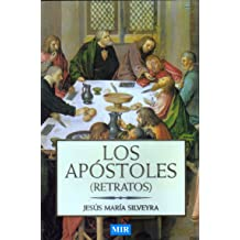 LOS APÓSTOLES (Spanish Edition) Feb 15, 2011