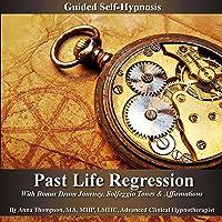 Past Life Regression Guided Self Hypnosis: With Bonus Drum Journey, Solfeggio Tones & Affirmations