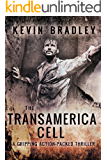 The Transamerica Cell: A fast-paced, gripping, action adventure, conspiracy thriller, with a breath-taking ending (Hedge & Cole Thriller Series).
