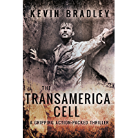 The Transamerica Cell: A fast-paced, gripping, action adventure. Shocking and thrilling. The ending will take your breath away. (English Edition)