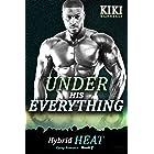 Under His Everything: Hybrid Heat Book Seven