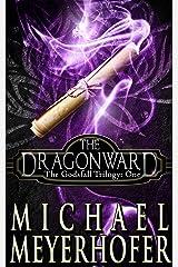 The Dragonward (The Godsfall Trilogy Book 1) Kindle Edition