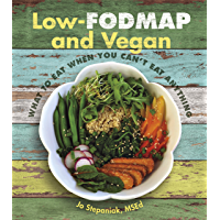 Low-Fodmap and Vegan: What to Eat When You Can't Eat Anything (English Edition)