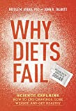 Why Diets Fail (Because You're Addicted to Sugar): Science Explains How to End Cravings, Lose Weight, and Get Healthy