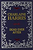 Dead Ever After: Limited Signed Linen bound Edition (Sookie Stackhouse/True Blood)