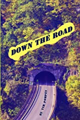 Down the Road Kindle Edition
