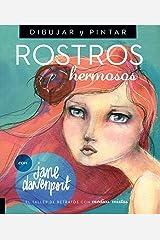 Dibujar y Pintar Rostros hermosos: El taller de retratos con medios mixtos (Spanish Edition) Paperback