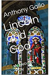 Lincoln and God: A Two-Act Play Kindle Edition