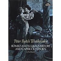 Romeo & Juliet Overture & Capriccio Italian (Full Score): Partitur, Dirigierpartitur für Orchester (Dover Music Scores)