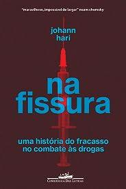 Na fissura: Uma história do fracasso no combate às drogas