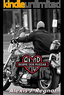 Amor sobre dos ruedas (Spanish Edition)