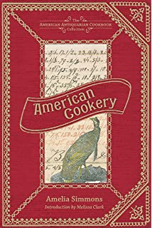 Seventy-Five Receipts for Pastry, Cakes, and Sweetmeats (American Antiquarian Cookbook Collection)