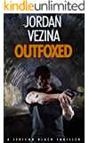 Outfoxed: The greatest threats come from within. (A Jericho Black Thriller Book 5)