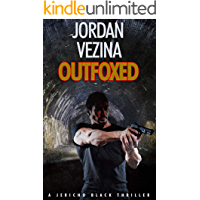 Outfoxed (A Jericho Black Thriller Book 5)