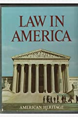 The American heritage history of the law in America Hardcover