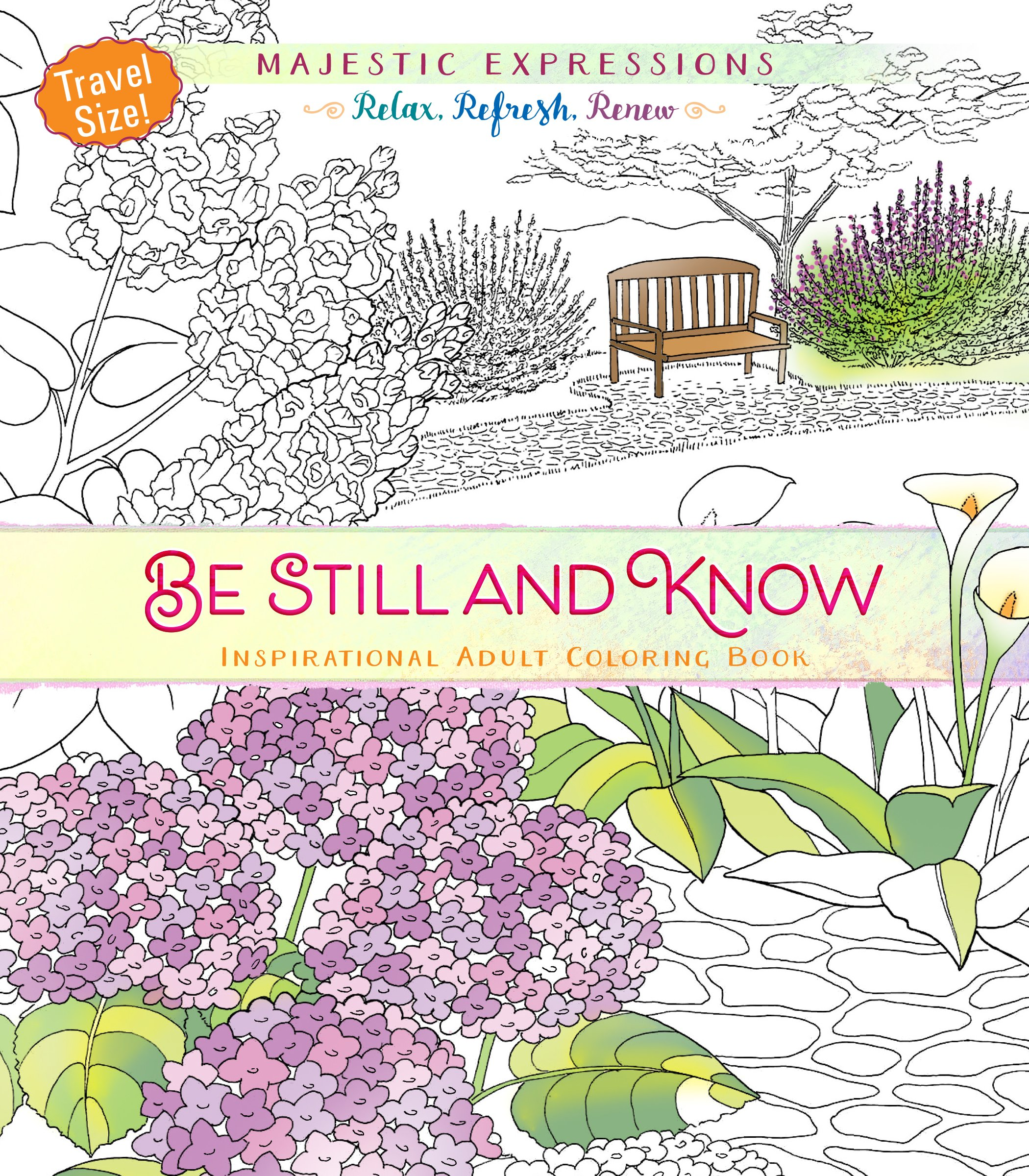 Download Be Still and Know: Inspirational Adult Coloring Book (Travel Size!) (Majestic Expressions) ebook