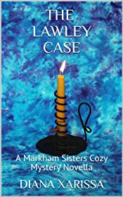 The Lawley Case (A Markham Sisters Cozy Mystery Novella Book 12)