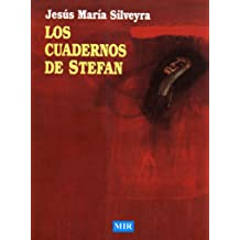 LOS CUADERNOS DE STEFAN (Spanish Edition) Feb 10, 2011