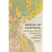 Seeds of Control: Japan's Empire of Forestry in Colonial Korea