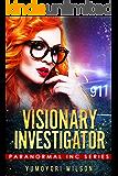 Visionary Investigator (Paranormal INC Book 1)