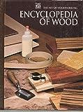 Encyclopaedia of Wood (Art of Woodworking)