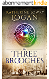 The Three Brooches: Time Travel Romance (The Celtic Brooch Book 6) (English Edition)