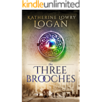 The Three Brooches: Time Travel Romance (The Celtic Brooch Book 6)
