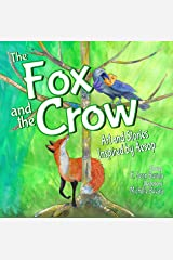 The Fox and the Crow: Art and Stories Inspired by Aesop Kindle Edition