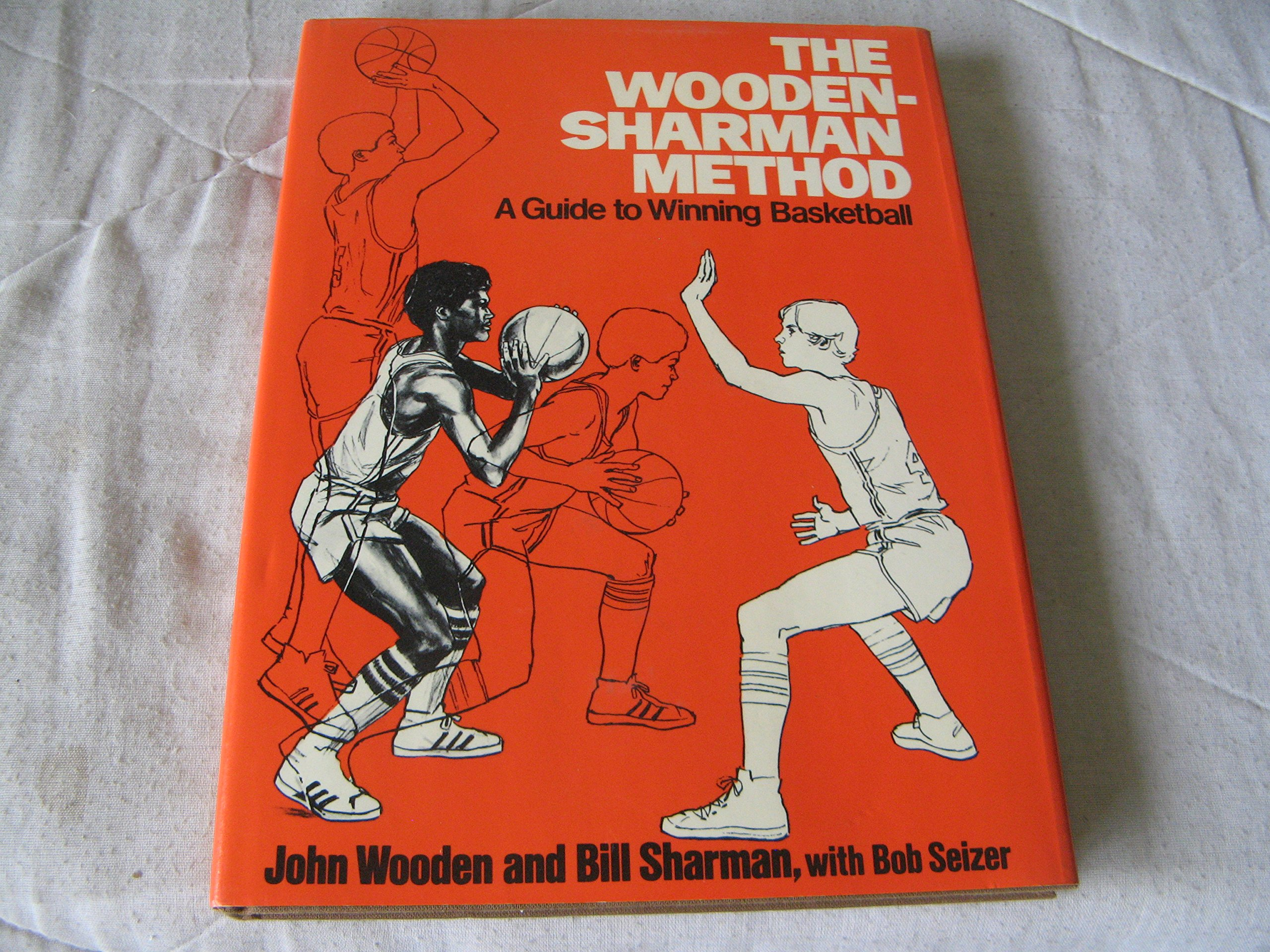 The Wooden Sharman Method A Guide To Winning Basketball John R