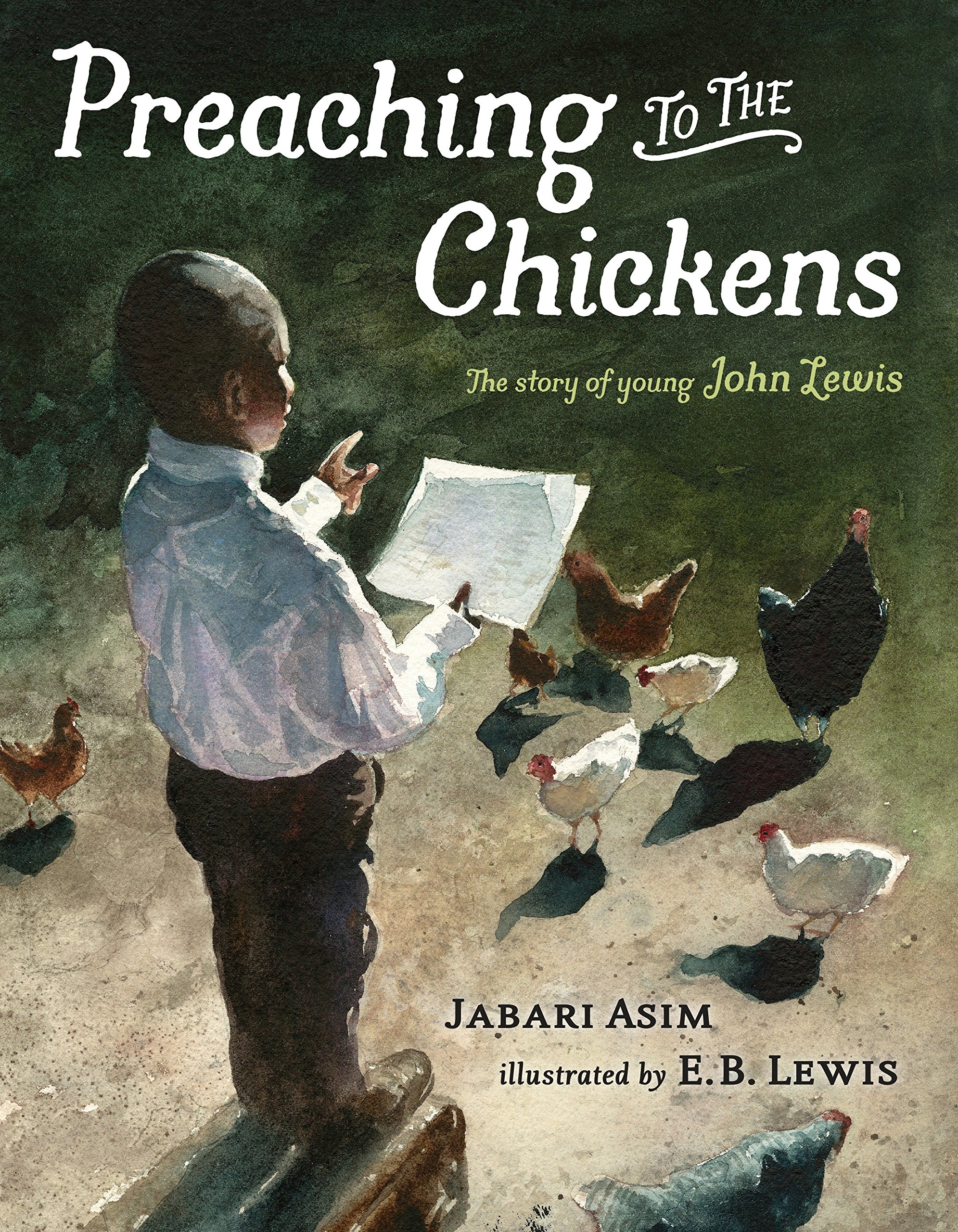 Preaching to the Chickens: The Story of Young John Lewis: Asim ...