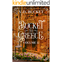 Bucket To Greece Volume 12: A Comical Living Abroad Adventure