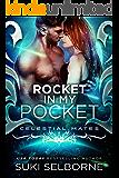 Rocket In My Pocket: Celestial Mates (Yolcadian Warriors Book 2)