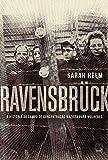Ravensbrück: A história do campo de concentração nazista para mulheres: A história do campo de concentração nazista para mulheres