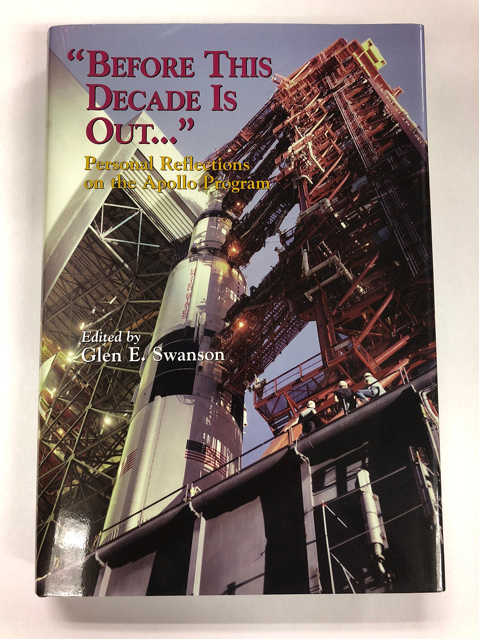 Before This Decade is Out Personal Reflections on the Apollo ...