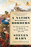 A Nation Without Borders: The United States and Its World in an Age of Civil Wars, 1830-1910 (The Penguin History of the United States)