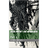 Jesus Doesn't Like Jaywalkers: Part 1 (English Edition)
