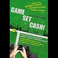 Game, Set, Cash!: Inside the Secret World of International Tennis Trading (English Edition)