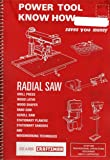 """SEARS CRAFTSMAN - Power Tool KNow How """"RADIAL SAW"""" Drill Press Wood Lathe, Wood Shaper, Band Saw, Scoll Saw, Stationary Planers, Stationary Sanders, Woodworking Techniques. (Over 600 Professional Operations Described and Illustrated."""