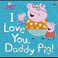 Peppa Pig: I Love You, Daddy Pig