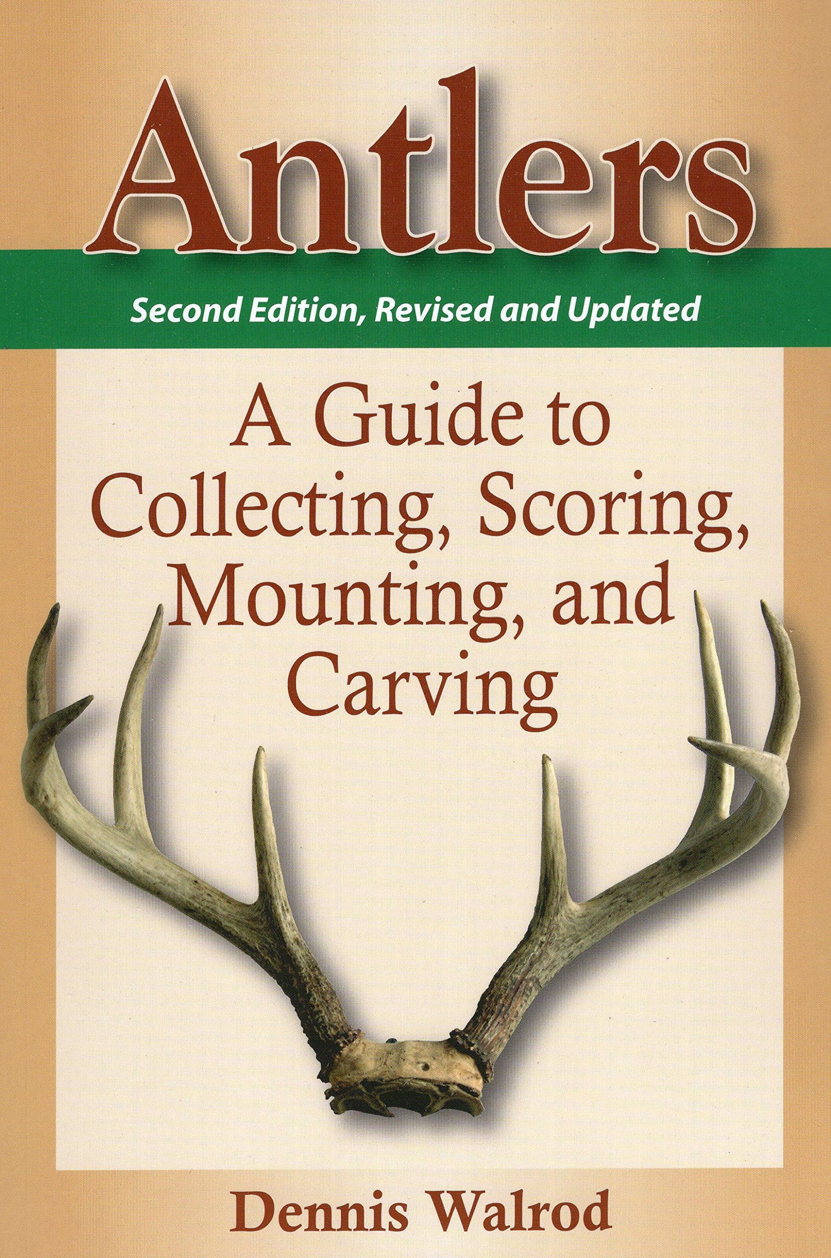 antlers-a-guide-to-collecting-scoring-mounting-and-carving-2nd-edition
