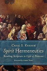 Spirit Hermeneutics: Reading Scripture in Light of Pentecost Kindle Edition